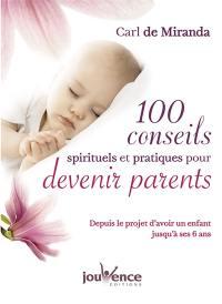 100 conseils spirituels et pratiques pour devenir parents