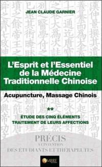 L'esprit et l'essentiel de la médecine traditionnelle chinoise. Volume 2, Etude des cinq éléments