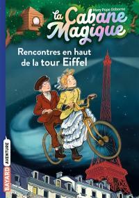 La cabane magique. Volume 30, Rencontres en haut de la tour Eiffel