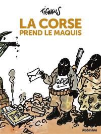 La Corse prend le maquis