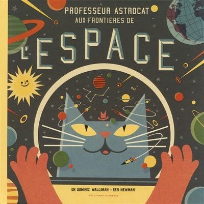 Professeur Astrocat aux frontières de l'espace