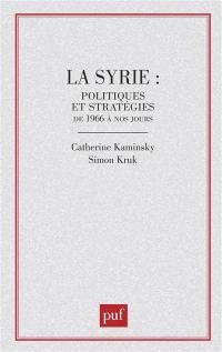 La Syrie, politiques et stratégies de 1966 à nos jours