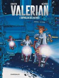 Valérian. Volume 17, L'orphelin des astres
