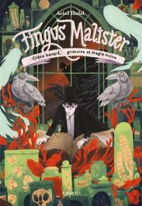 Fingus Malister. Volume 2, Crâne bavard, grimoire et magie noire