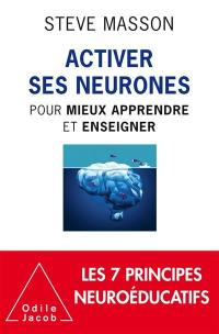 Activer ses neurones pour mieux apprendre et enseigner