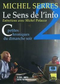 Le sens de l'info. Volume 2, Septembre 2007-décembre 2010