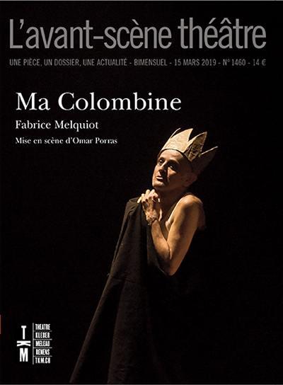 Avant-scène théâtre (L'). n° 1460, Ma Colombine