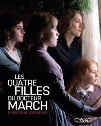Les quatre filles du docteur March d'hier à aujourd'hui