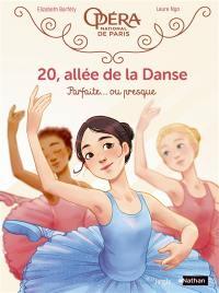 20, allée de la danse. Volume 2, Parfaite... ou presque