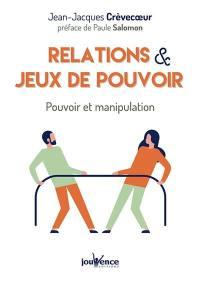 Relations & jeux de pouvoir