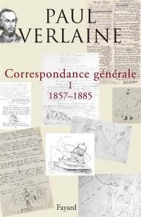 Correspondance générale. Volume 1, 1857-1885
