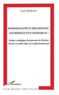 Homosexualité et procréation, les prémices d'un matriarcat ?