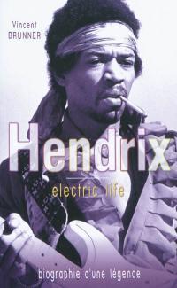 Jimi Hendrix : electric life : biographie d'une légende