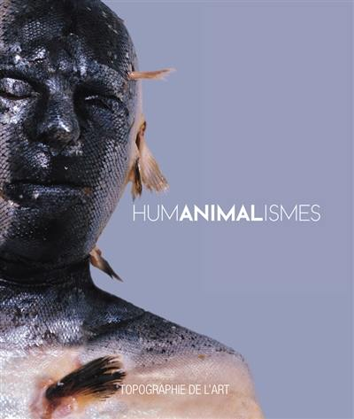 Humanimalismes : exposition, Paris, Espace Topographie de l'art, du 8 février au 18 juillet 2020