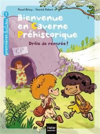 Bienvenue en caverne préhistorique. Volume 1, Drôle de rentrée !