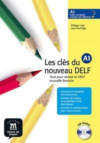 Les clés du nouveau DELF A1 : tout pour réussir le DELF, nouvelle formule