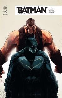 Batman rebirth. Volume 3, Mon nom est Bane