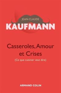 Casseroles, amour et crises