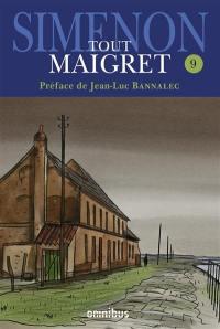 Tout Maigret. Volume 9,