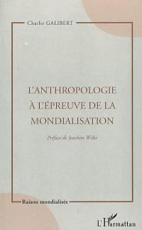 L'anthropologie à l'épreuve de la mondialisation