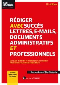 Rédiger avec succès lettres, e-mails, documents administratifs et professionnels