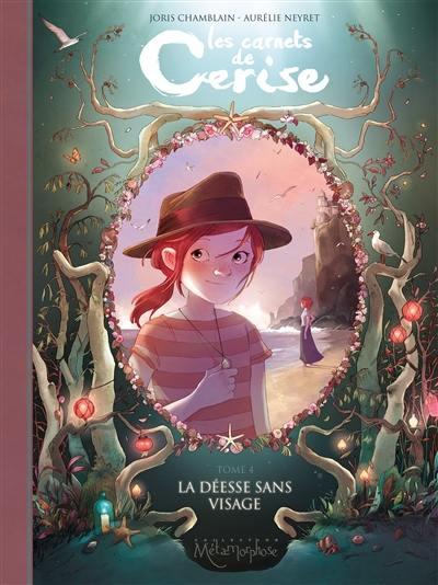 Les carnets de Cerise. Volume 4, La déesse sans visage