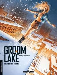 Groom Lake. Volume 2, Leur grand secret
