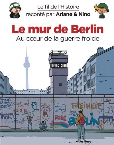 Le fil de l'histoire raconté par Ariane & Nino, Le mur de Berlin
