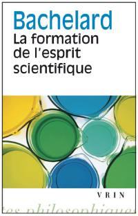 La formation de l'esprit scientifique