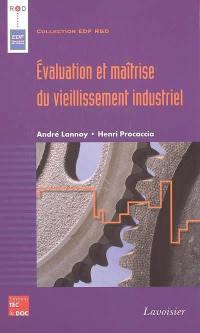 Evaluation et maîtrise du vieillissement industriel