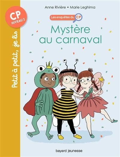 Les enquêtes du CP. Vol. 3. Mystère au carnaval