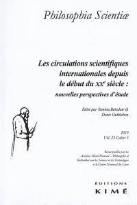 Philosophia scientiae. n° 23-3, Les circulations scientifiques internationales depuis le début du XXe siècle