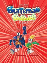 Blateman & Bobine. Volume 1, Loindetout