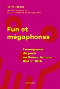 Fun et mégaphones