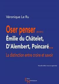 Oser penser avec Emilie du Châtelet, D'Alembert, Poincaré...