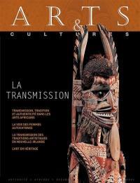 Arts & cultures, n° 2021. La transmission