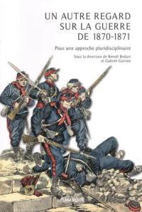 Un autre regard sur la guerre de 1870-1871