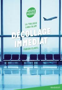 La trilogie Lana Blum. Volume 1, Décollage immédiat