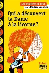 Les enquêtes de Nino, Qui a découvert La Dame à la licorne ?