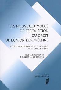 Les nouveaux modes de production du droit de l'Union européenne