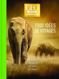 1.000 idées de voyage spécial animaux