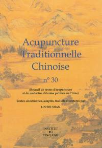 Acupuncture traditionnelle chinoise. Volume 30,