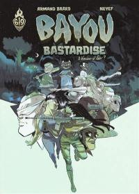 Bayou bastardise. Volume 3, Blind will tell