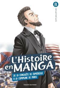 L'histoire en manga. Volume 8, De la conquête de l'Amérique à la Commune de Paris