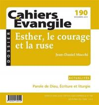 Cahiers Evangile. n° 190, Esther, le courage et la ruse