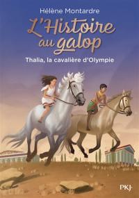 L'histoire au galop. Vol. 1. Thalia, la cavalière d'Olympie