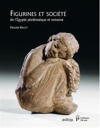 Figurines et société de l'Egypte ptolémaïque et romaine