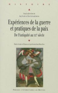 Expériences de la guerre et pratiques de la paix de l'Antiquité au XXe siècle