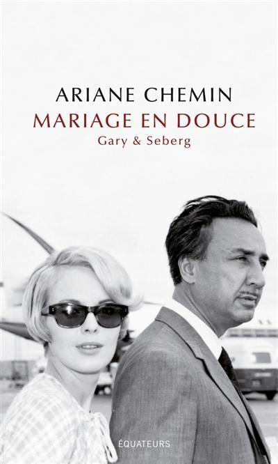 Mariage en douce : Gary & Seberg : récit