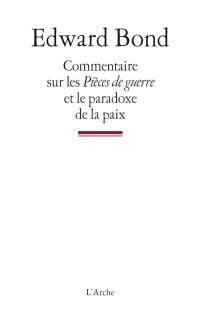 Commentaire sur les Pièces de guerre et le paradoxe de la paix